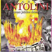 Charly Antolini - 40 Years Jubilee Drumfire