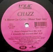 Chazz - A Mover La Colita (Move Your Ass)