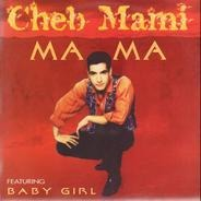 Cheb Mami Featuring Baby Girl - Ma Ma