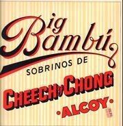Cheech & Chong - Big Bambu