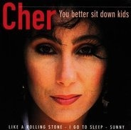 Cher - You Better Sit Down Kids