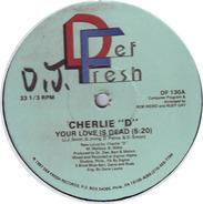 Cherlie 'D' - Your Love Is Dead