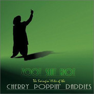 Cherry Poppin' Daddies - Zoot Suit Riot: The Swingin' Hits Of The Cherry Poppin' Daddies