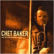 Chet Baker And The Boto Brazilian Quartet - Chet Baker and the Boto Brasilian Quartet