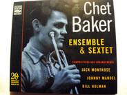 Chet Baker Ensemble & Chet Baker Sextet - Chet Baker Ensemble & Sextet