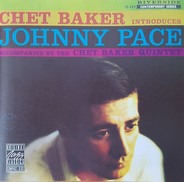 Chet Baker Introduces Johnny Pace Accompanied By The Chet Baker Quintet - Chet Baker Introduces Johnny Pace Accompanied By The Chet Baker Quintet