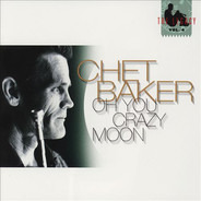 Chet Baker - The Legacy - Vol. 4 - Oh You Crazy Moon