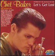 Chet Baker - Inspired By The Motion Picture Let's Get Lost