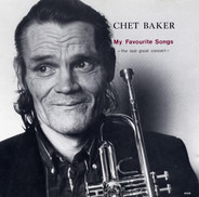 Chet Baker - My Favourite Songs - The Last Great Concert