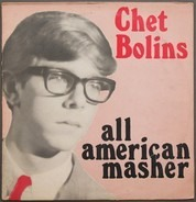 Chet Bolins - All American Masher