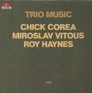 Chick Corea, Miroslav Vitous and Roy Haynes - Trio Music
