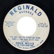 Chick Willis - The Way You're Stooping Down Baby - I Can Deal With That