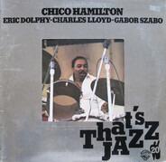 Chico Hamilton , Eric Dolphy • Charles Lloyd • Gabor Szabo - Chico Hamilton