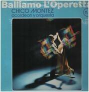 Chico Montez acordeon y orquestra - Balliamo L'Operetta