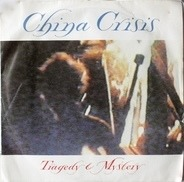China Crisis - Tragedy And Mystery