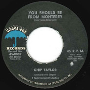 Chip Taylor - You Should Be From Monterey / I'll Never Be Alone Again