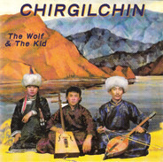Chirgilchin - The Wolf & the Kid