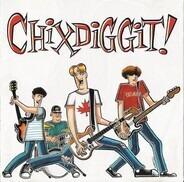 Chixdiggit - Chixdiggit!
