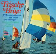 Chor Und Orchester Peter Petersen - Frische Brise - 28 Seemannslieder Zm Tanzen Und Mitsingen