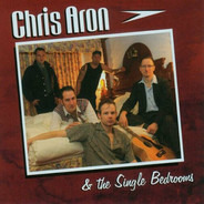 Chris Aron & The Single Bedrooms - My Day Will Come