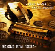 Chris Jones & Steve Baker - Smoke And Noise