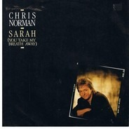 Chris Norman - Sarah (You Take My Breath Away)