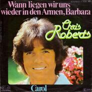 Chris Roberts - Wann Liegen Wir Uns Wieder In Den Armen, Barbara
