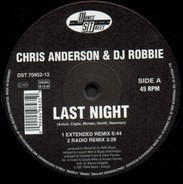 Chris Anderson & DJ Robbie - Last Night (Remix)