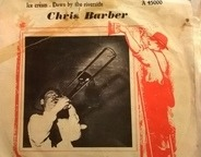 Chris Barber's Jazz Band - Ice Cream / Down By The Riverside