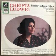 Christa Ludwig , Johannes Brahms , Franz Schubert , Maurice Ravel , Camille Saint-Saëns , Sergei Va - Der Hirt Auf Dem Felsen