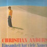 Christian Anders - Einsamkeit hat viele Namen