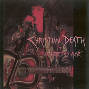 "Christian Death - ""The Heretics Alive"""