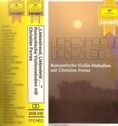 Christian Ferras , Jean-Claude Ambrosini - Liebesfreud Liebesleid... Romantische Violin-Melodien mit Christian Ferras