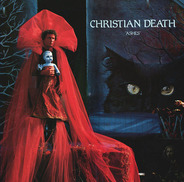 Christian Death - 'Ashes'
