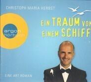 Christoph Maria Herbst - Ein Traum von einem Schiff