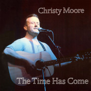 Christy Moore - The Time Has Come