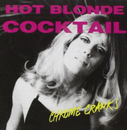 Chrome Cranks - Hot Blonde Cocktail