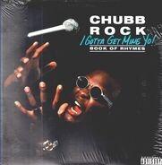 Chubb Rock - I Gotta Get Mine Yo!