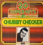 Chubby Checker - 20 Super Hits By Chubby Checker