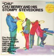 Chu Berry And His Stompy Stevedores - 'Chu'