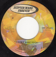 Chuck Jackson - I Don't Want To Cry / Beg Me