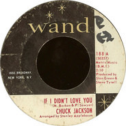 Chuck Jackson - If I Didn't Love You / Just A Little Bit Of Your Soul
