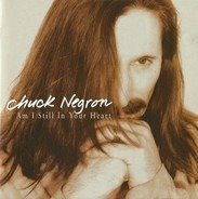 Chuck Negron - Am I Still in Your Heart
