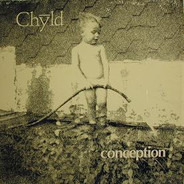 Chyld - Conception