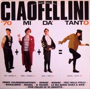 Ciao Fellini - '70 Mi Da' Tanto
