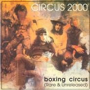 Circus 2000 - Boxing Circus (Rare And Unreleased)