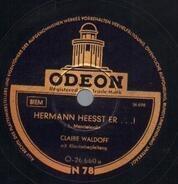 Claire Waldoff - Hermann heesst er...!/ Kannst du mir denn noch ein bißchen leiden?