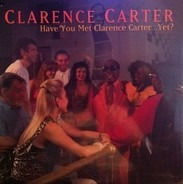 Clarence Carter - Have You Met Clarence Carter...Yet?