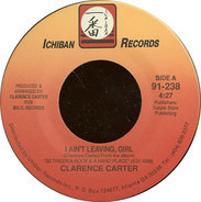 Clarence Carter - I Ain't Leaving, Girl