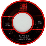 Clarence 'Frogman' Henry - But I Do / You Always Hurt The One You Love